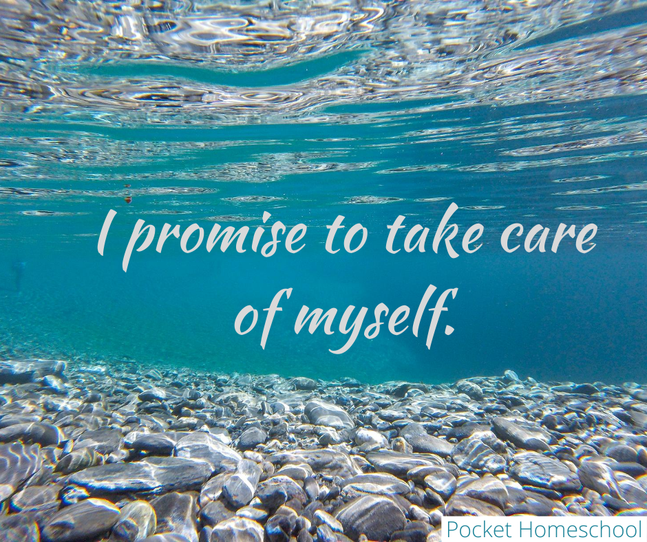 I promise to take care of myself.