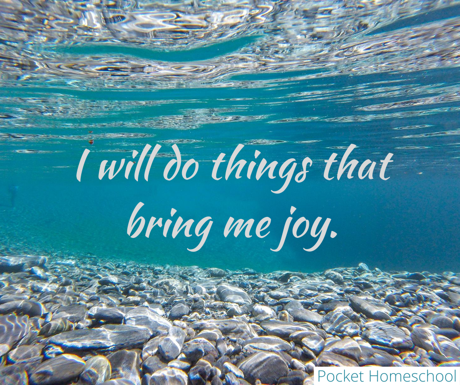I will do things that bring me joy.