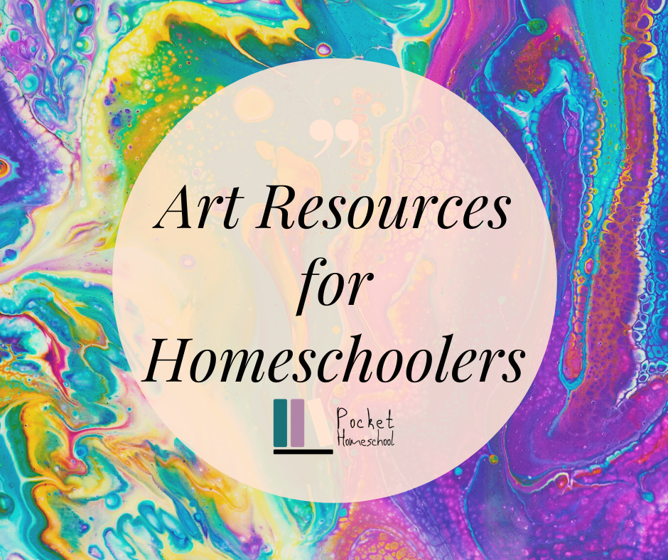 A multi-colored background has a pink circle in the middle that says Art Resources for Homeschoolers in black text