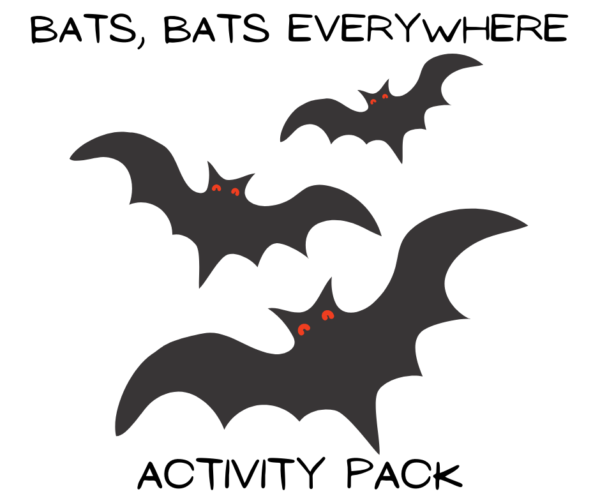 Bats everywhere cover picture. White background with black text saying bats, bats everywhere activity pack and a picture of 3 bats.